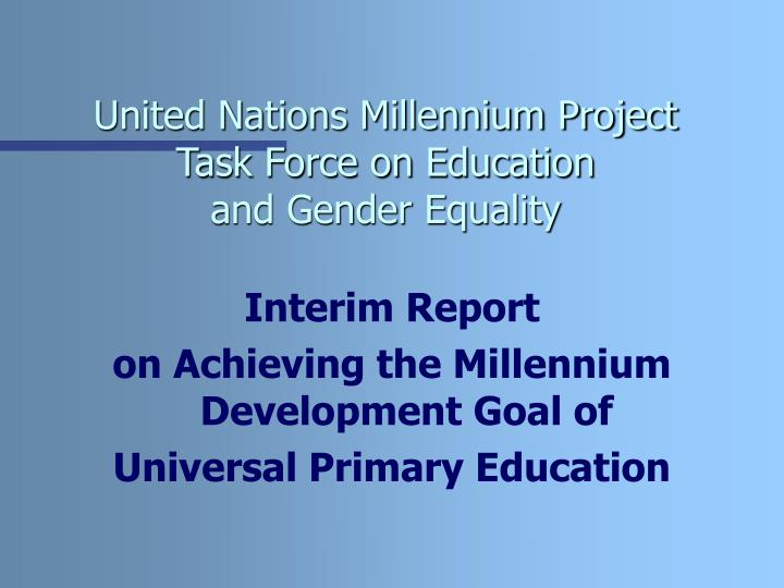 United nations millennium project task force on education and gender equality