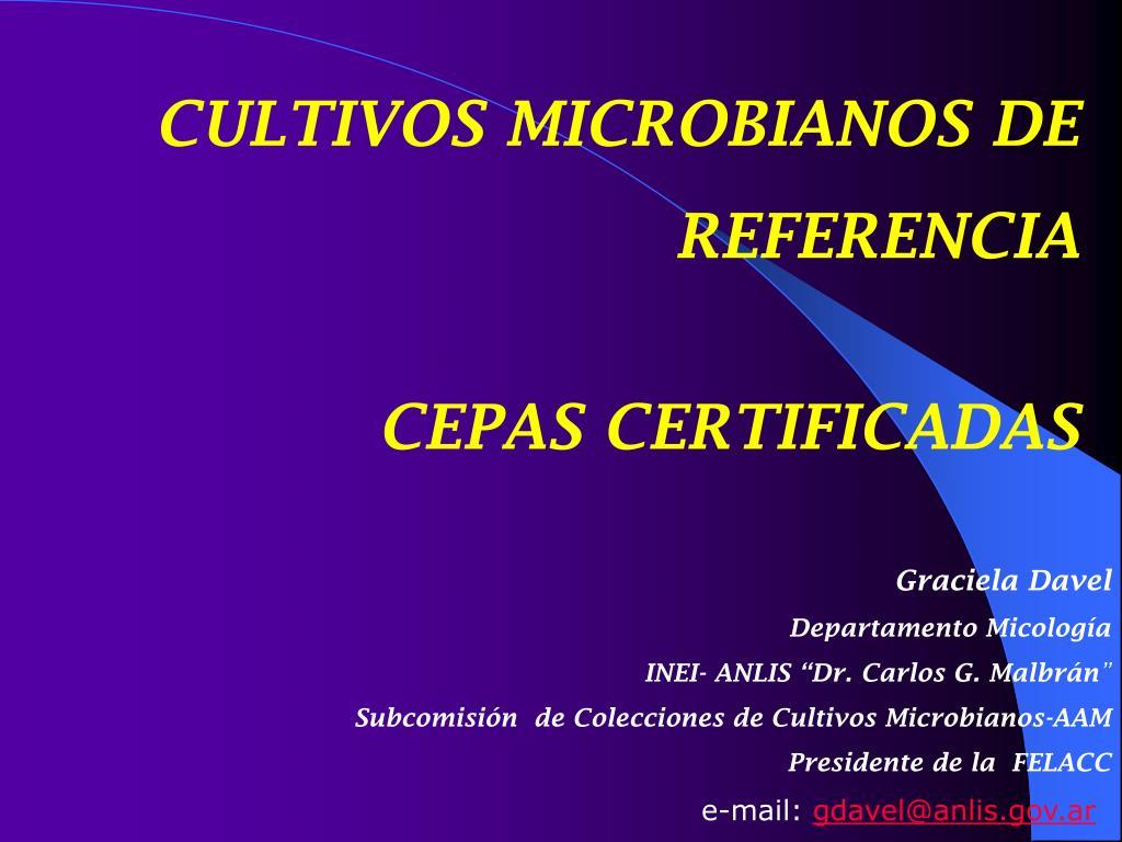CULTIVOS MICROBIANOS DE REFERENCIA