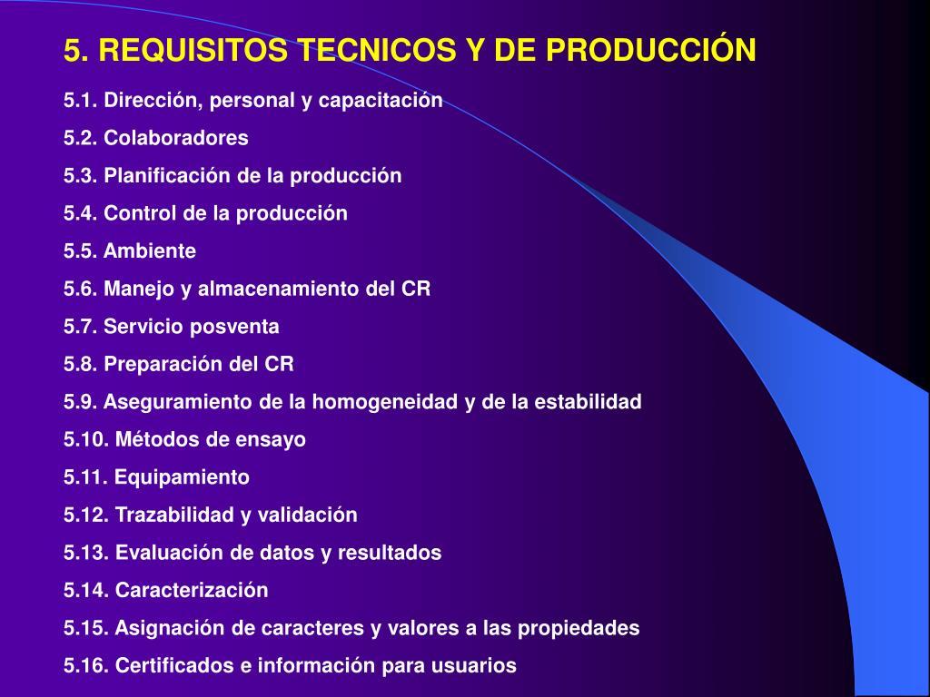 5. REQUISITOS TECNICOS Y DE PRODUCCIÓN