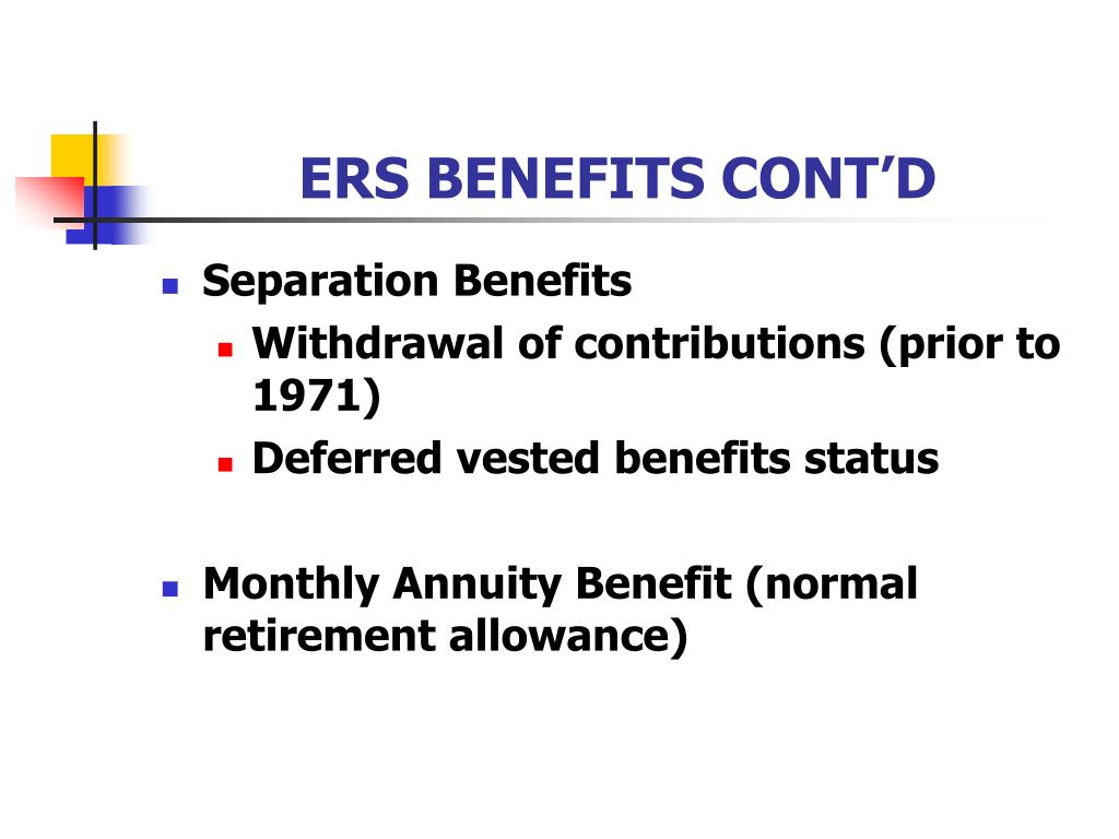 ERS BENEFITS CONT'D