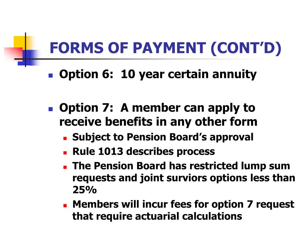 FORMS OF PAYMENT (CONT'D)