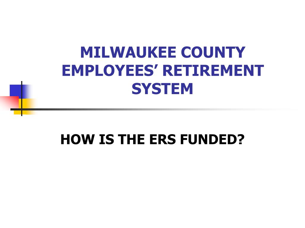 MILWAUKEE COUNTY EMPLOYEES' RETIREMENT SYSTEM