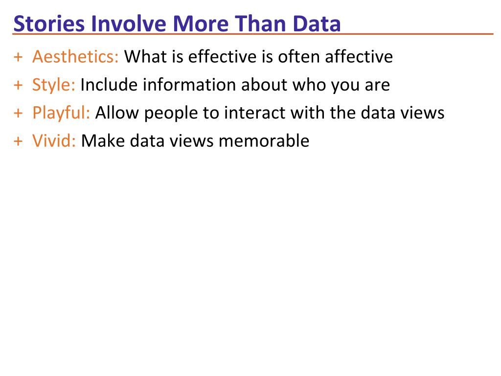 Stories Involve More Than Data