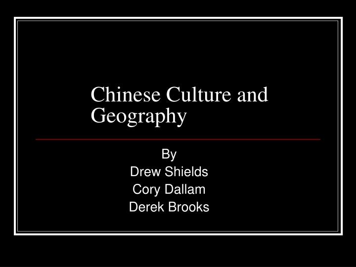 Chinese culture and geography