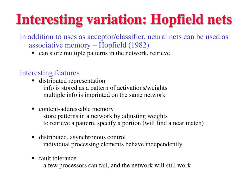Interesting variation: Hopfield nets