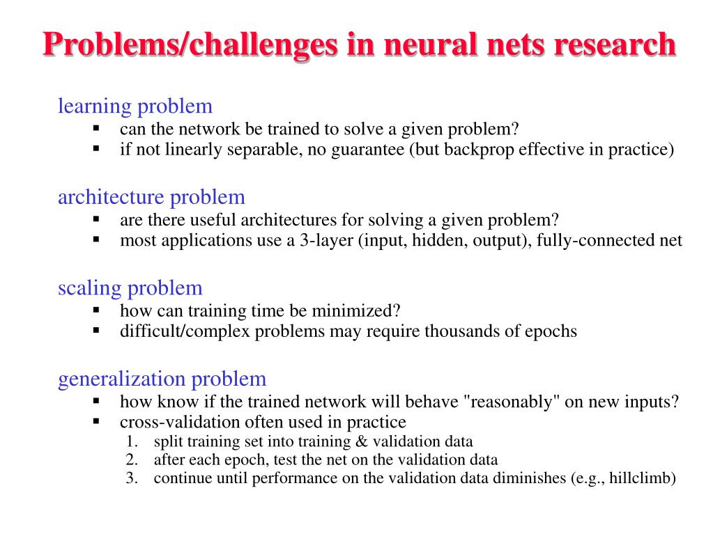 Problems/challenges in neural nets research
