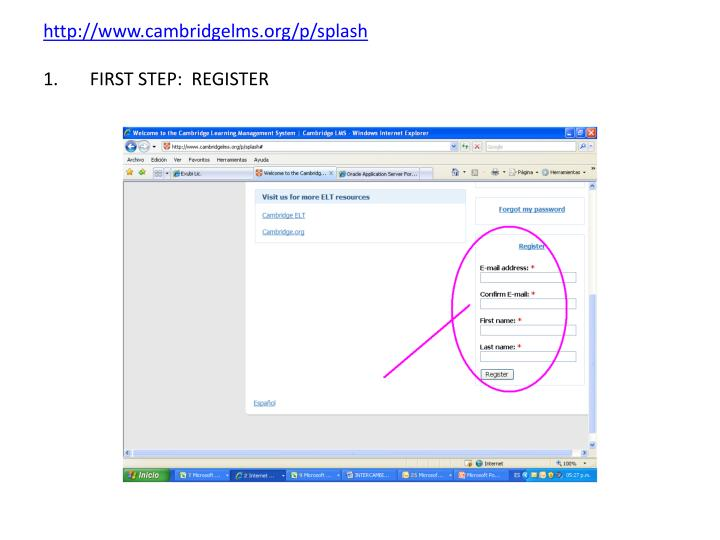 Http www cambridgelms org p splash 1 first step register