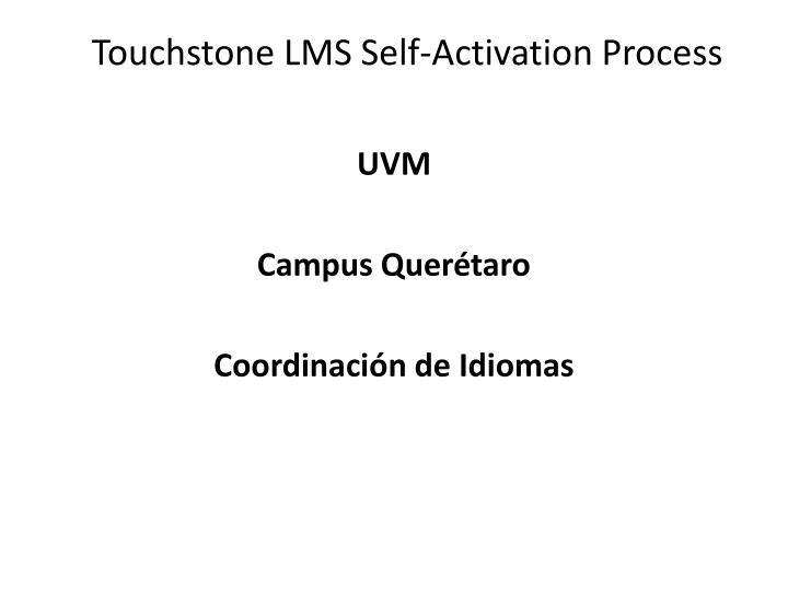 Touchstone lms self activation process