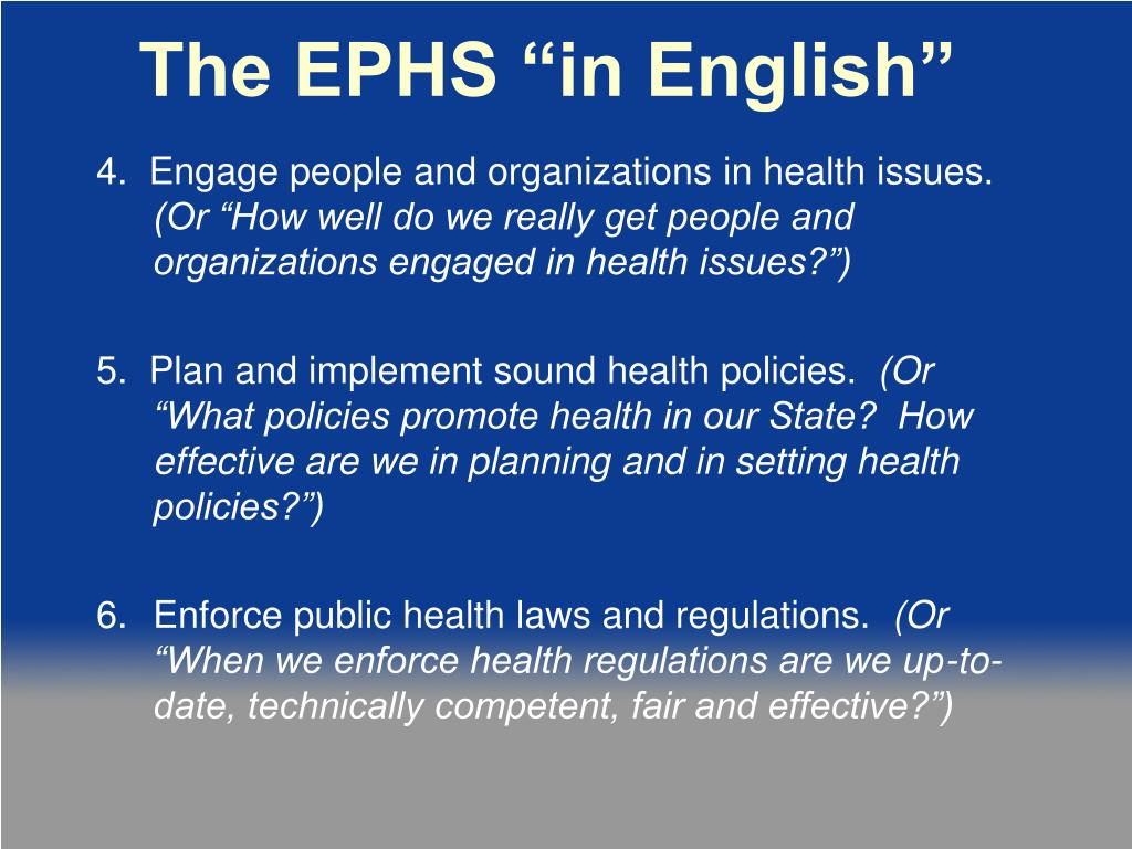 4.  Engage people and organizations in health issues.