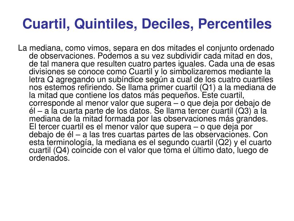 Cuartil, Quintiles, Deciles, Percentiles