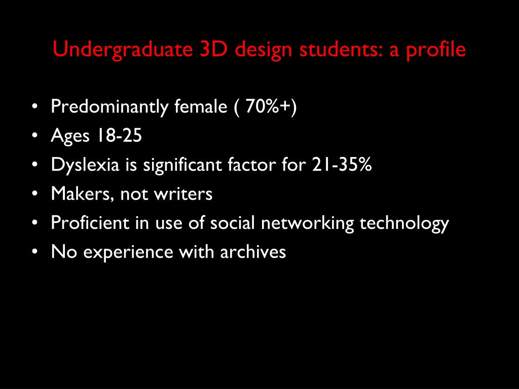 Undergraduate 3D design students: a profile