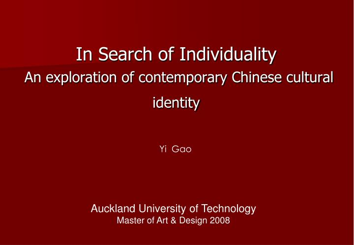 In search of individuality an exploration of contemporary chinese cultural identity