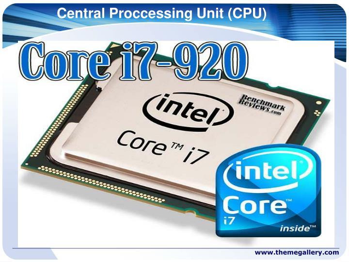 Central Proccessing Unit (CPU)