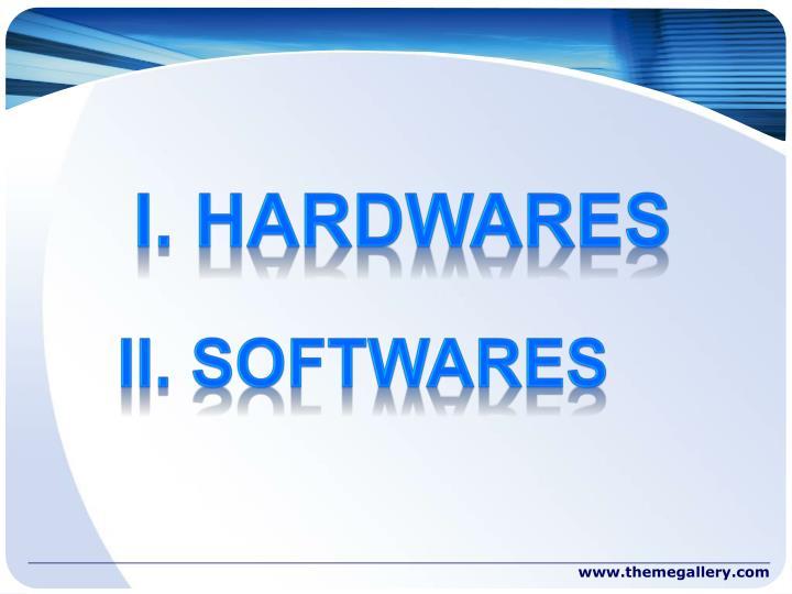 i. HARDWARES