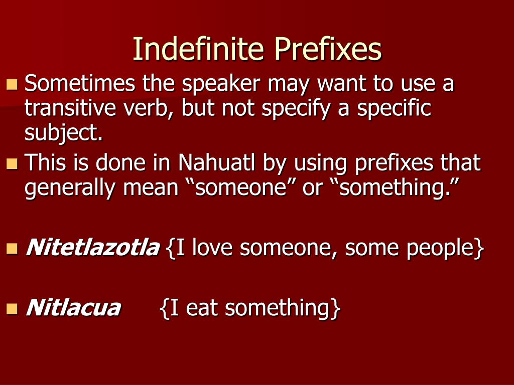Indefinite Prefixes