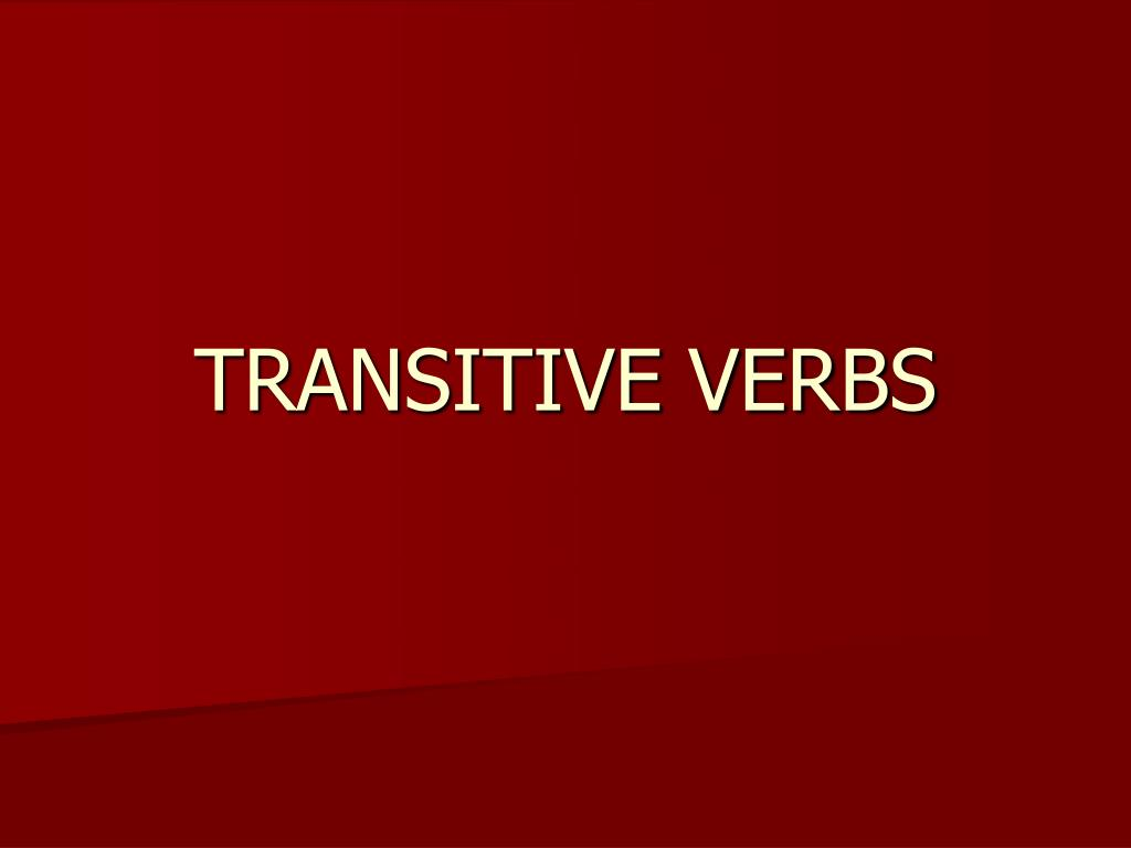 TRANSITIVE VERBS