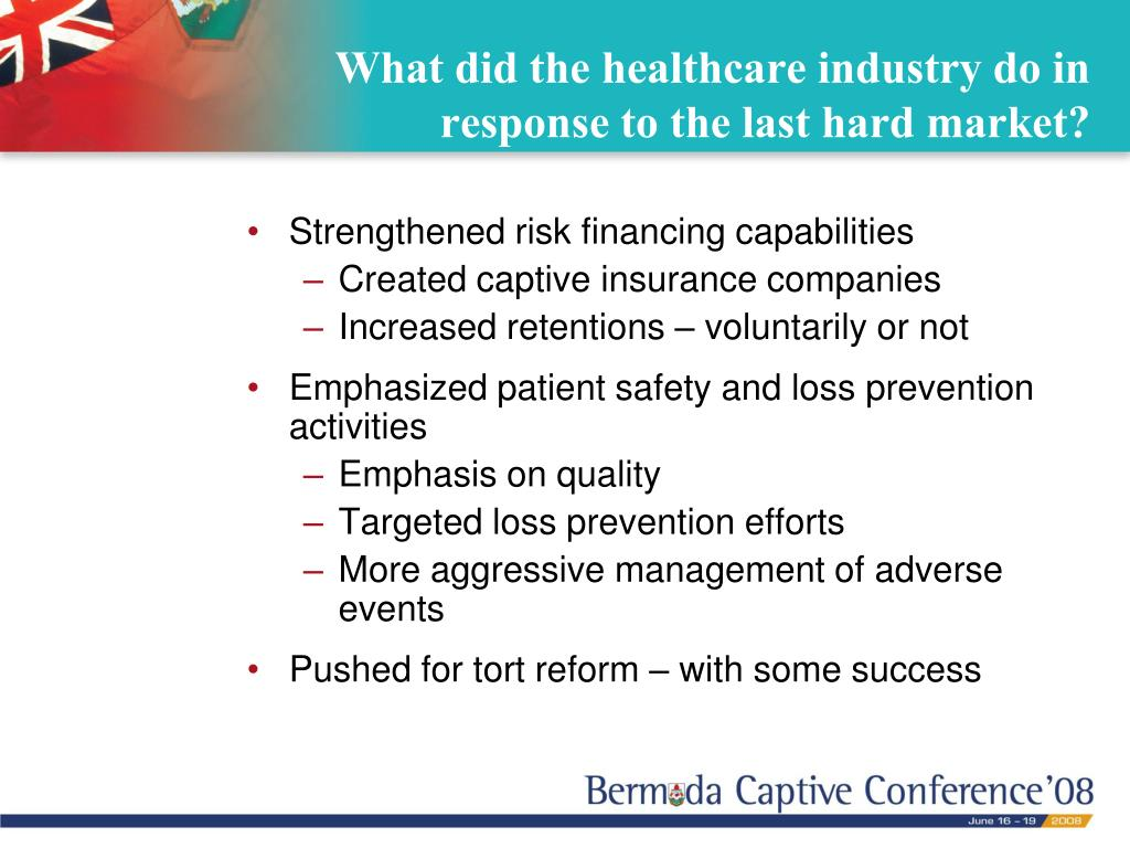 What did the healthcare industry do in response to the last hard market?
