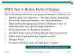 nma test 4 better faster cheaper