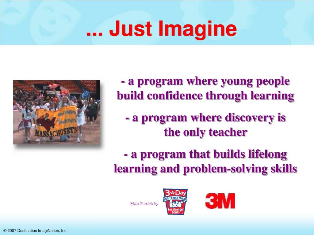 ... Just Imagine