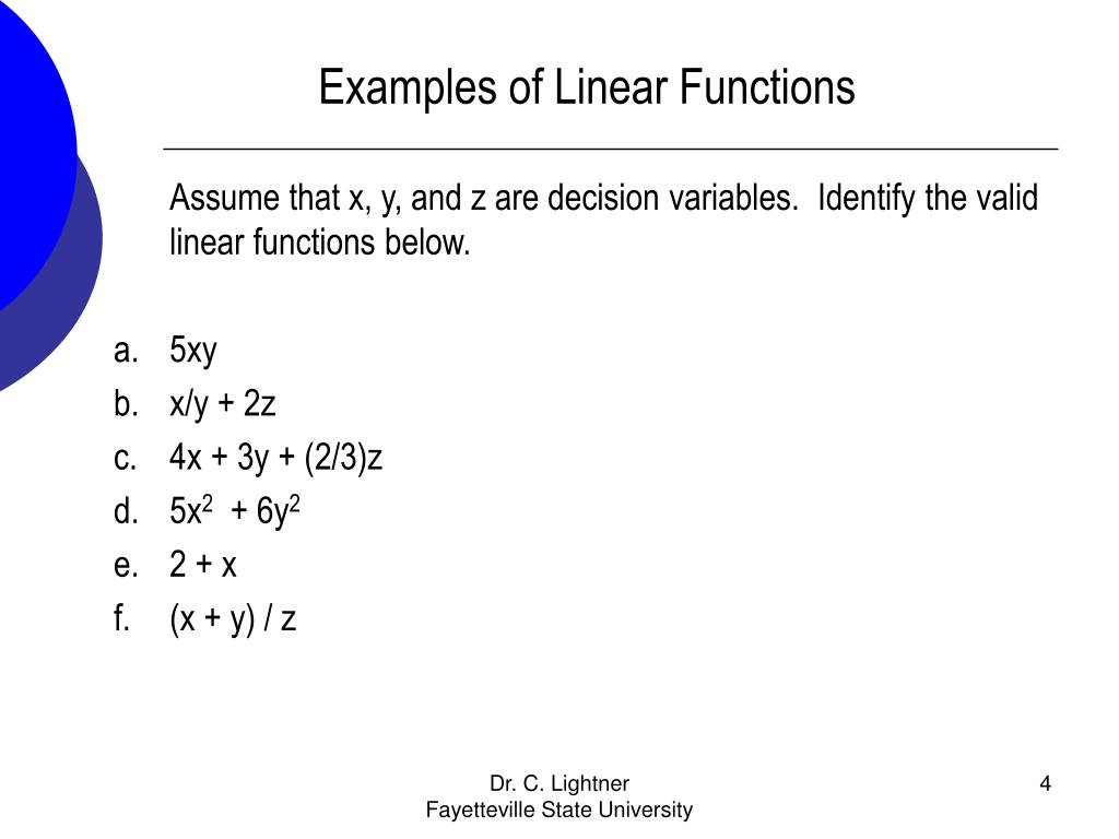 linear functions examples Linear functions are those where the independent variable x never has an  exponent so for example they would not have a var such as 3x2 in them the  linear.