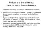 follow and b e f ollowed how to track the conference