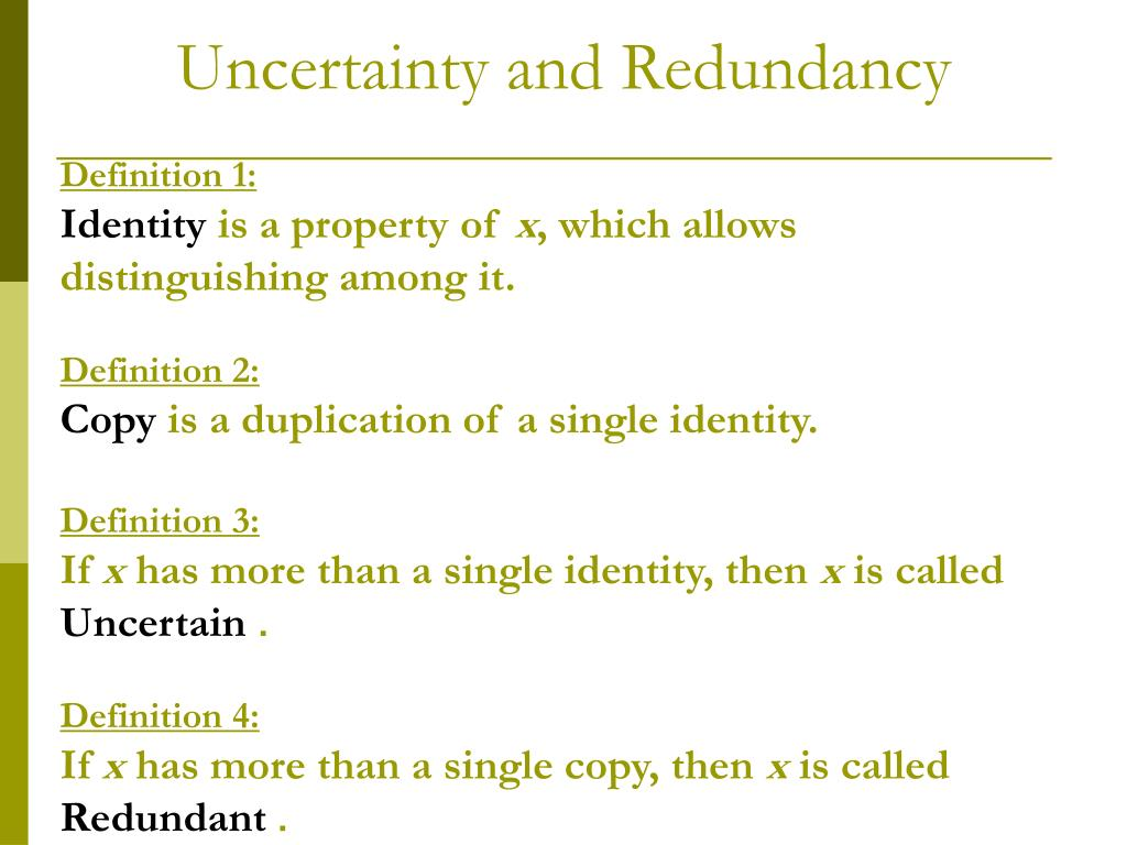 Uncertainty and Redundancy