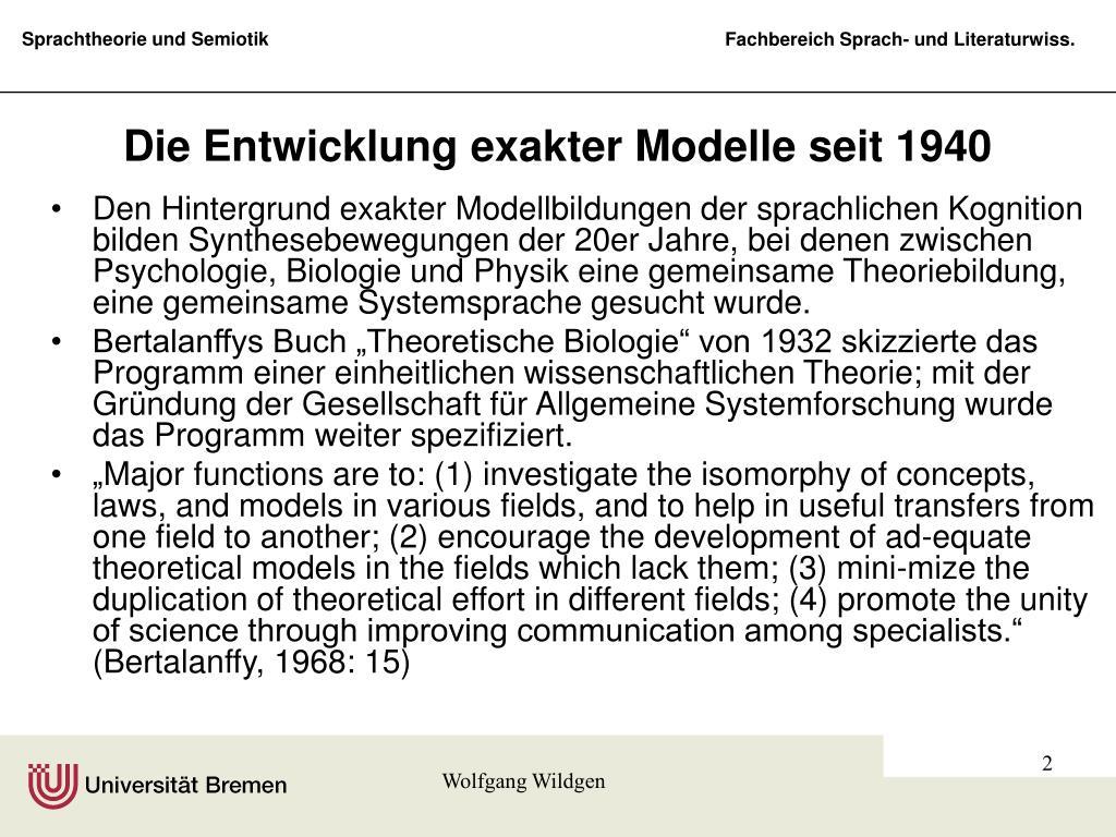 Die Entwicklung exakter Modelle seit 1940