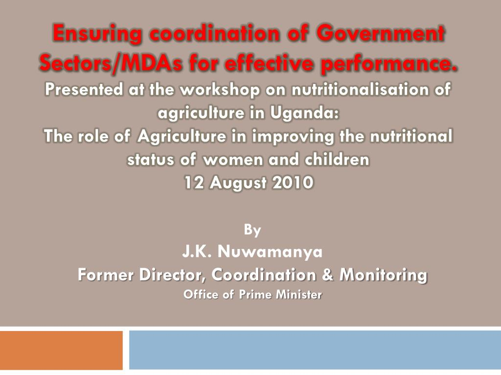 Ensuring coordination of Government Sectors/MDAs for effective performance.