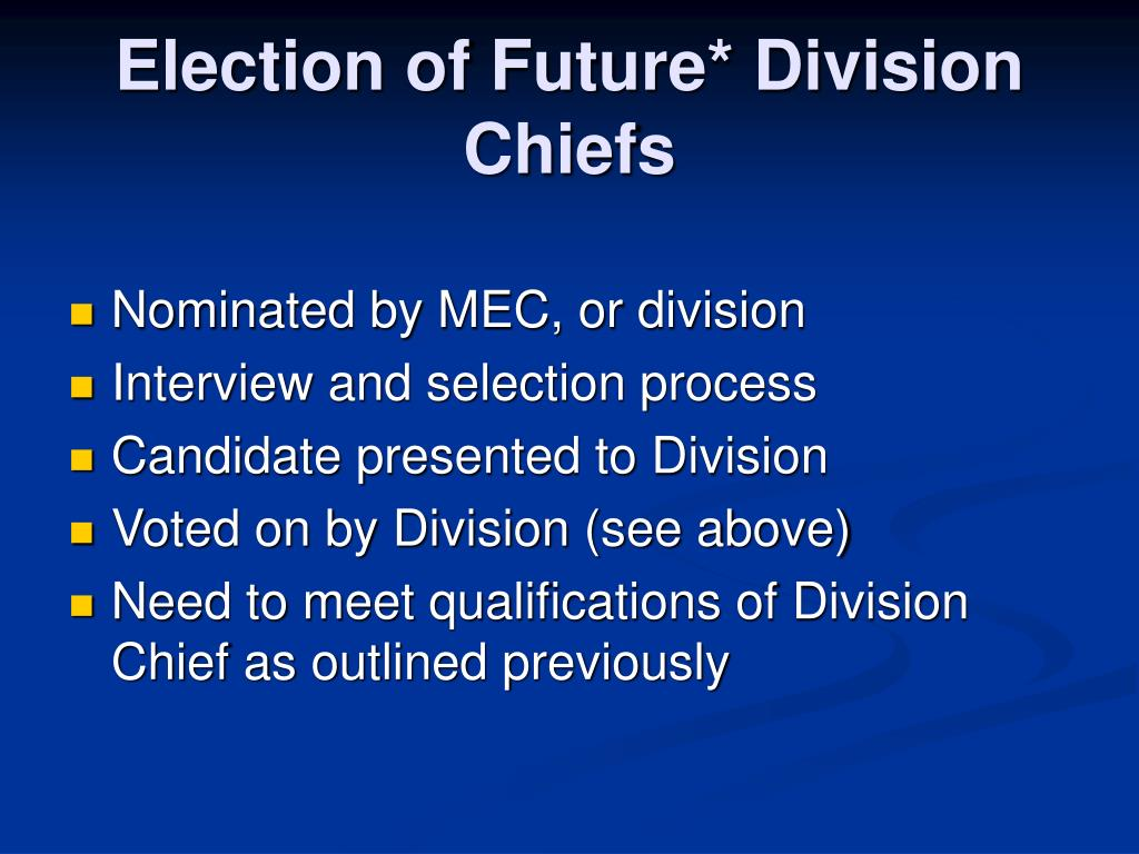Election of Future* Division Chiefs