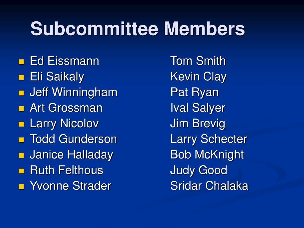 Subcommittee Members