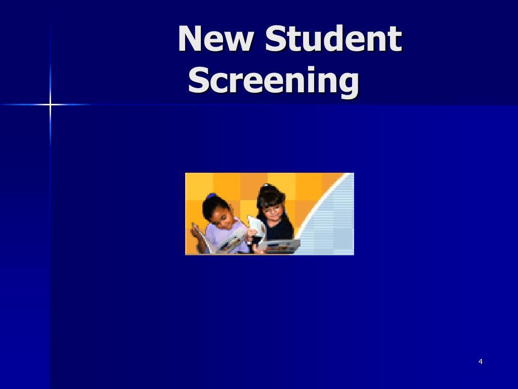 New Student Screening