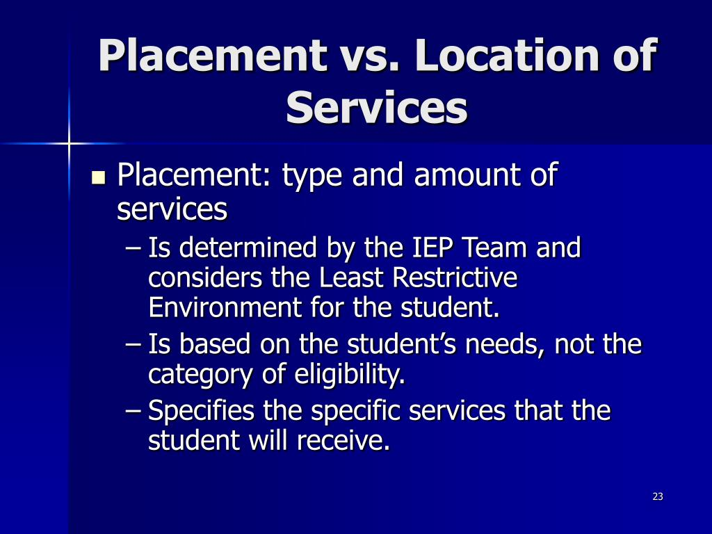 Placement vs. Location of       Services