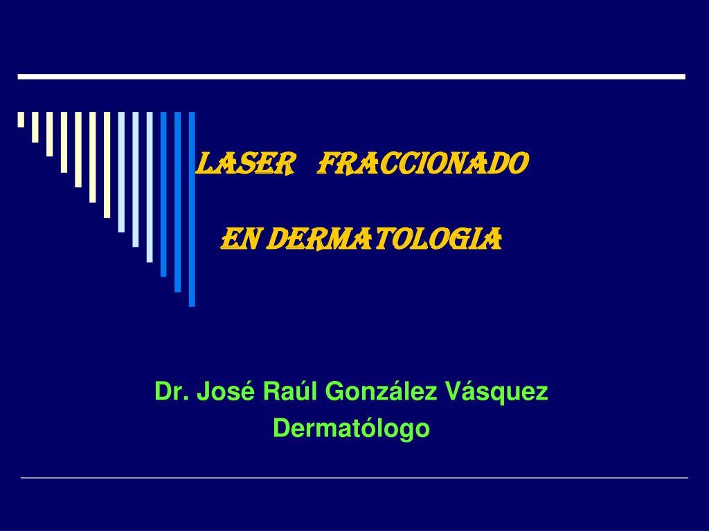 Laser   fraccionado