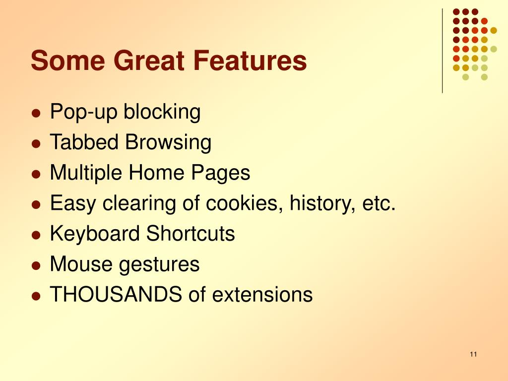 Some Great Features