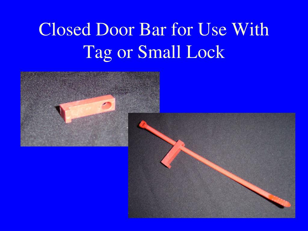 Closed Door Bar for Use With Tag or Small Lock