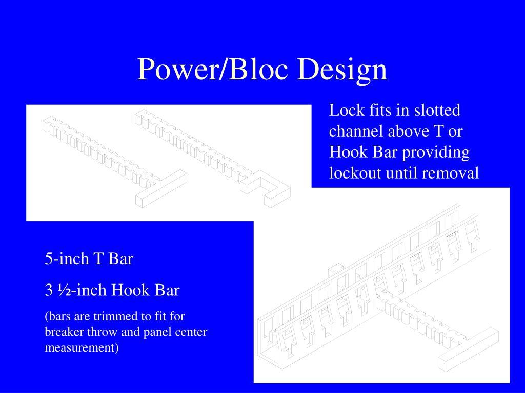 Power/Bloc Design