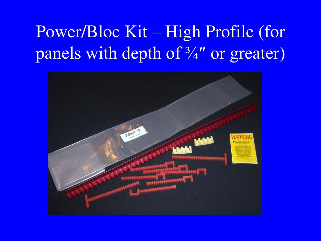 Power/Bloc Kit – High Profile (for panels with depth of ¾″ or greater)