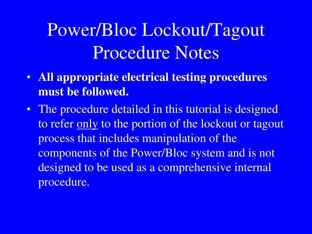 Power/Bloc Lockout/Tagout Procedure Notes