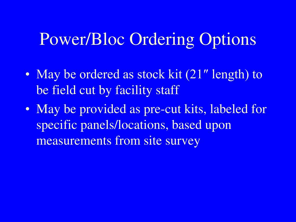Power/Bloc Ordering Options