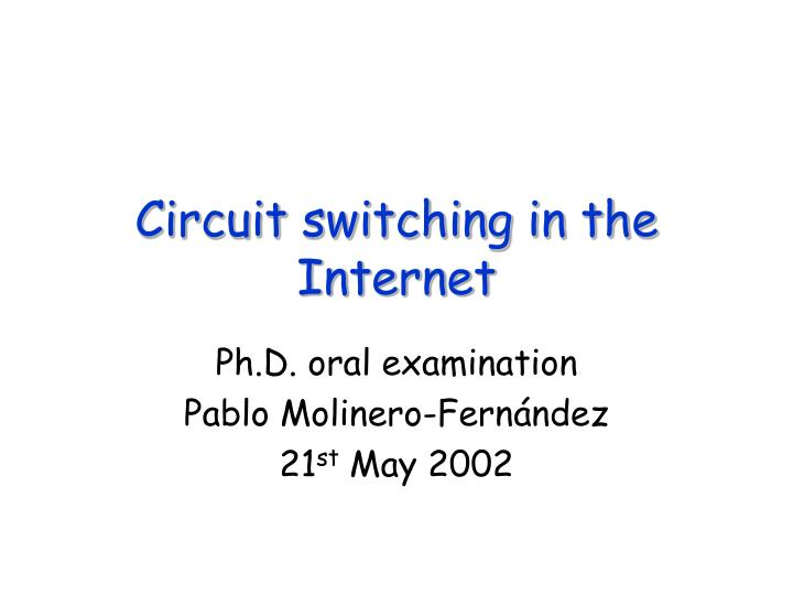 Circuit switching in the internet l.jpg
