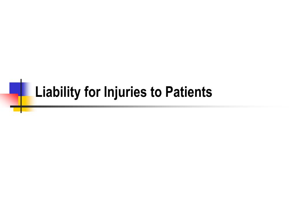 Liability for Injuries to Patients