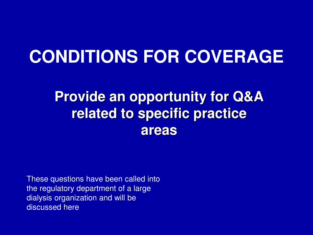 CONDITIONS FOR COVERAGE