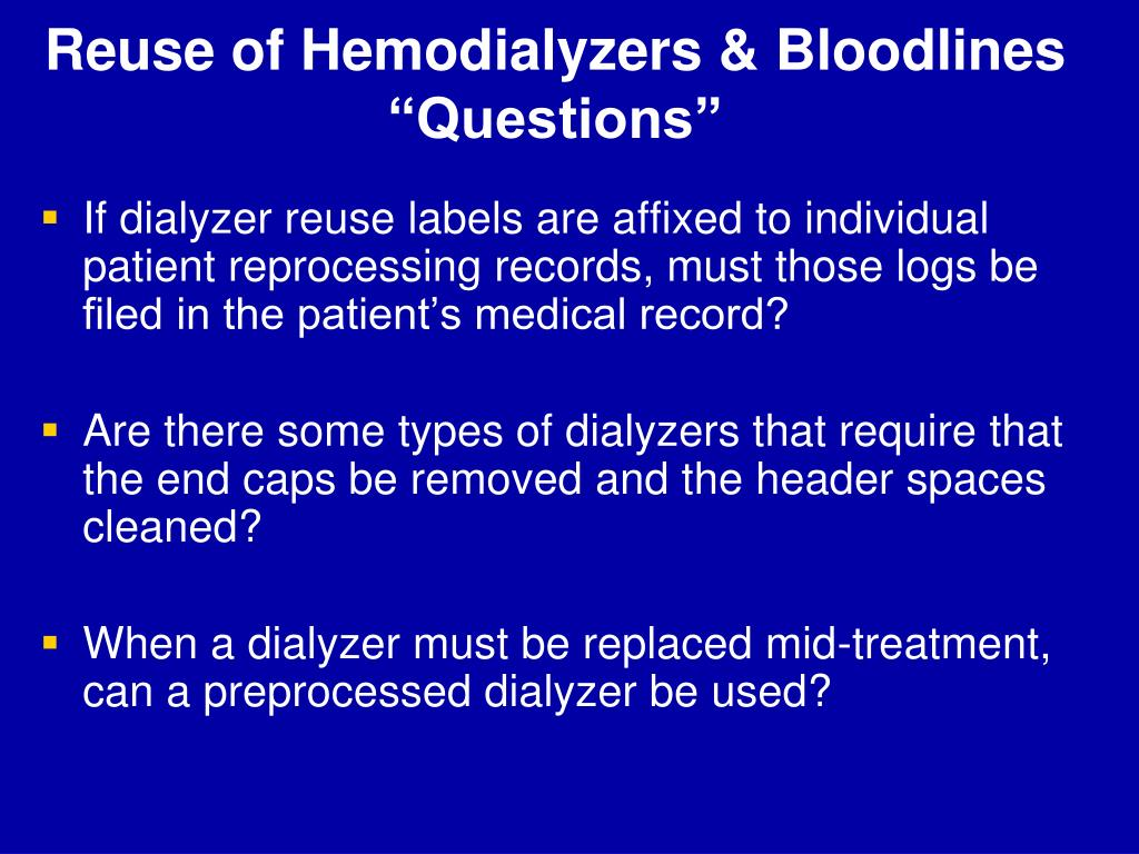 Reuse of Hemodialyzers & Bloodlines