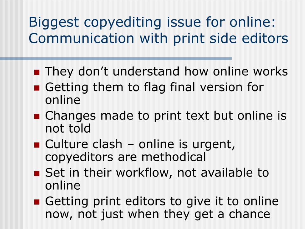 Biggest copyediting issue for online: Communication with print side editors