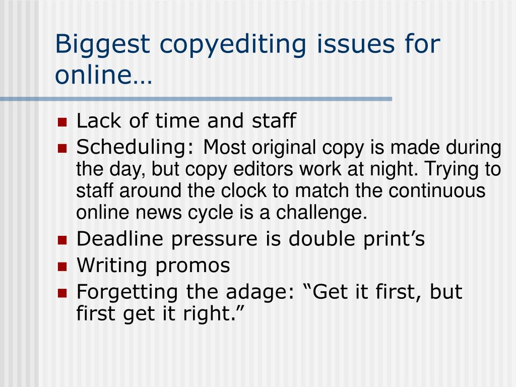 Biggest copyediting issues for online…