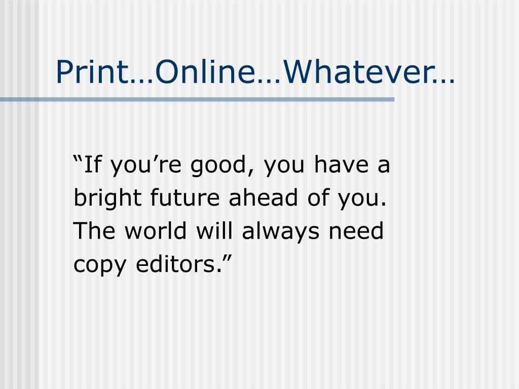 Print…Online…Whatever…