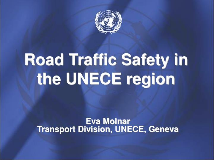 Road traffic safety in the unece region l.jpg
