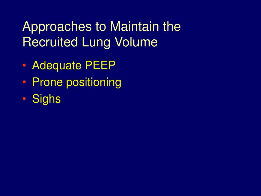 Approaches to Maintain the Recruited Lung Volume