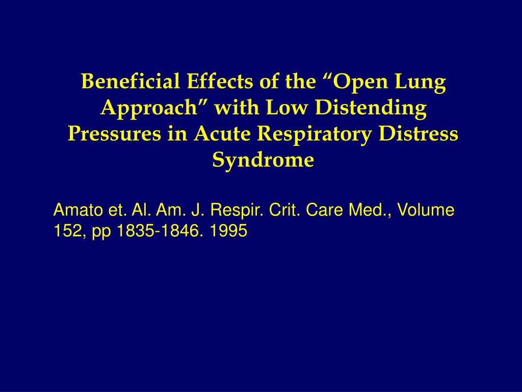 "Beneficial Effects of the ""Open Lung Approach"" with Low Distending Pressures in Acute Respiratory Distress Syndrome"