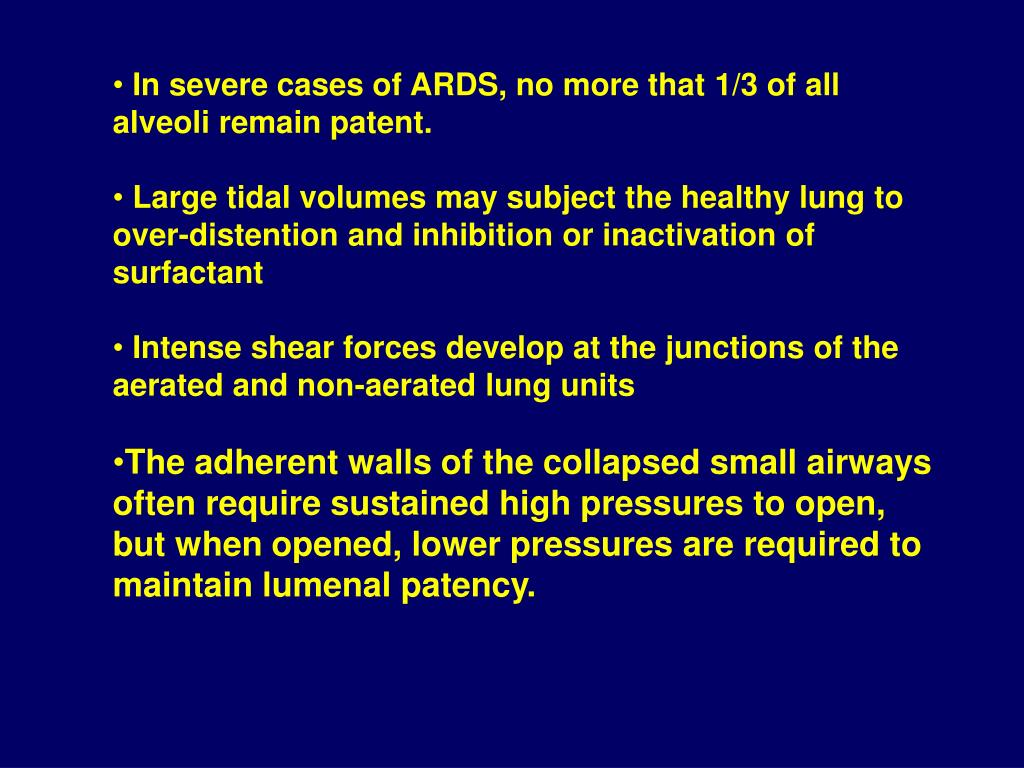 In severe cases of ARDS, no more that 1/3 of all alveoli remain patent.